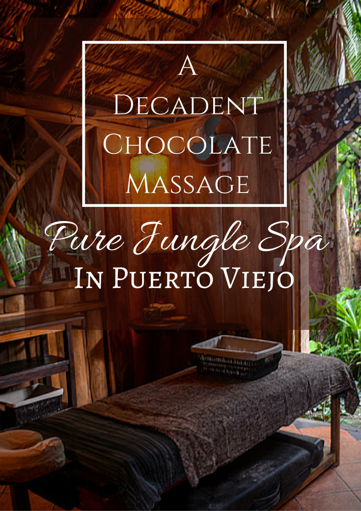 Pure Jungle Spa In Puerto Viejo- A Decadent Chocolate Massage