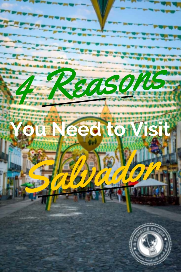 4 Reasons You Need To Visit Salvador Brazil
