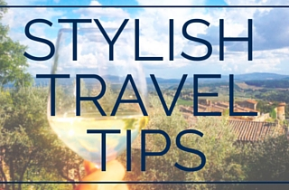 Stylish Travel Tips
