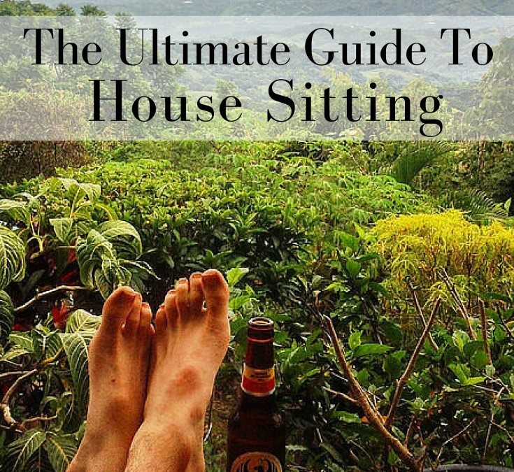 The Ultimate Guide To House Sitting: What You Need To Know