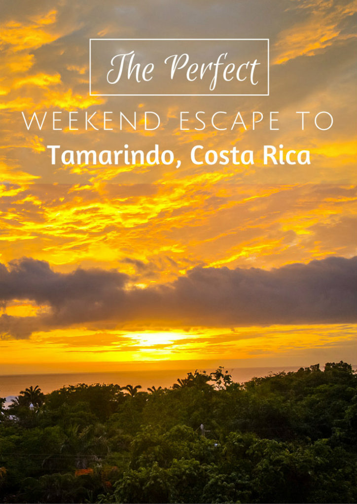 The Perfect Weekend Escape To Tamarindo Costa Rica
