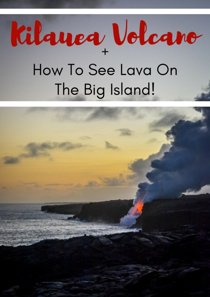 Everything you need to know about seeing lava on the Big Island - an absolute must-do!