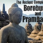 The Ancient Complexes of Borobudur and Prambanan