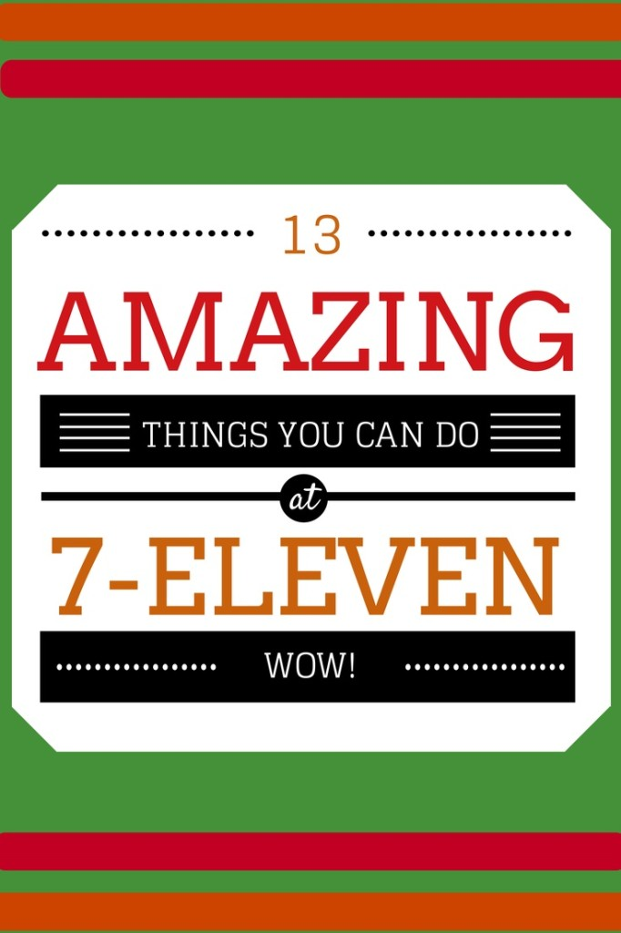 13 amazing things you can do at 7-Eleven