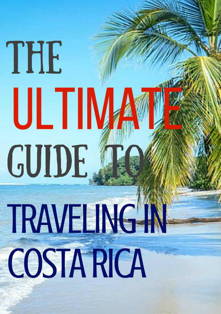 The Ultimate Guide To Traveling In Costa Rica
