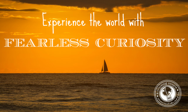 What Adventure Travel Means to Us - Fearless Curiosity