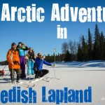 An Arctic Adventure in Swedish Lapland—Part 1