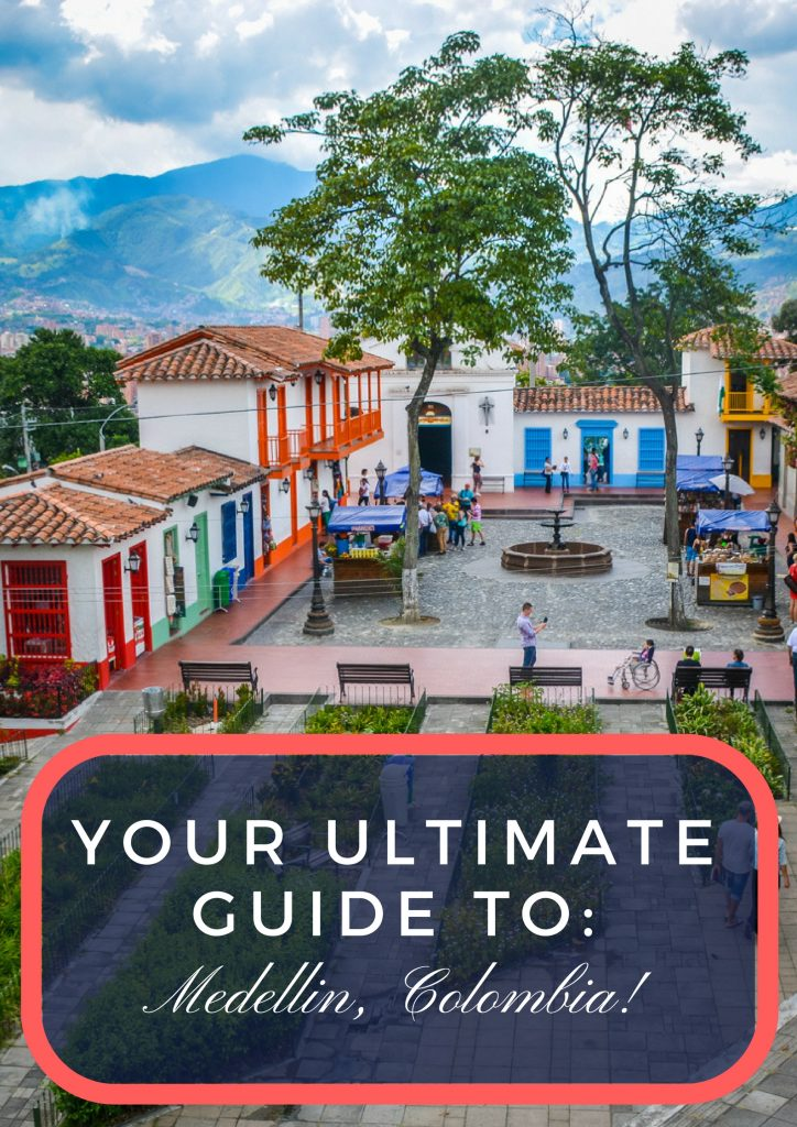 Medellin Colombia: Your Ultimate Guide To The City
