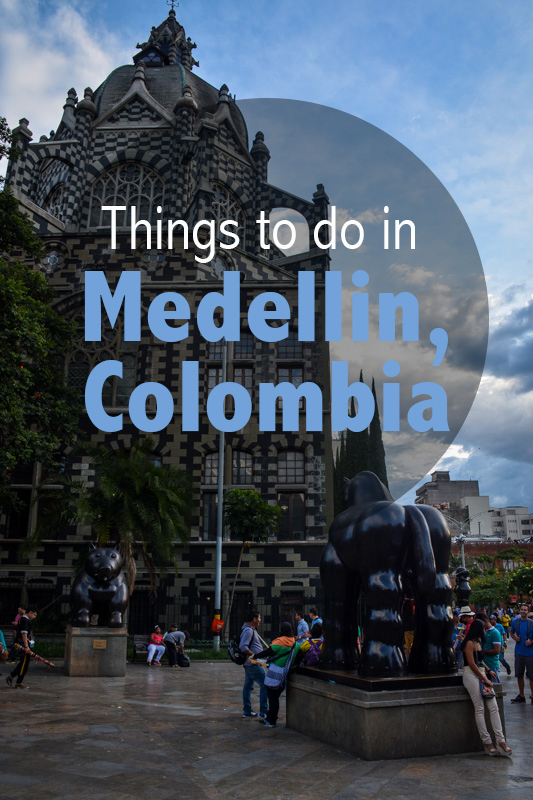 Quick and Dirty Guide to Medellin, Colombia