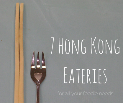 7 Hong Kong Eateries For All Your Foodie Needs