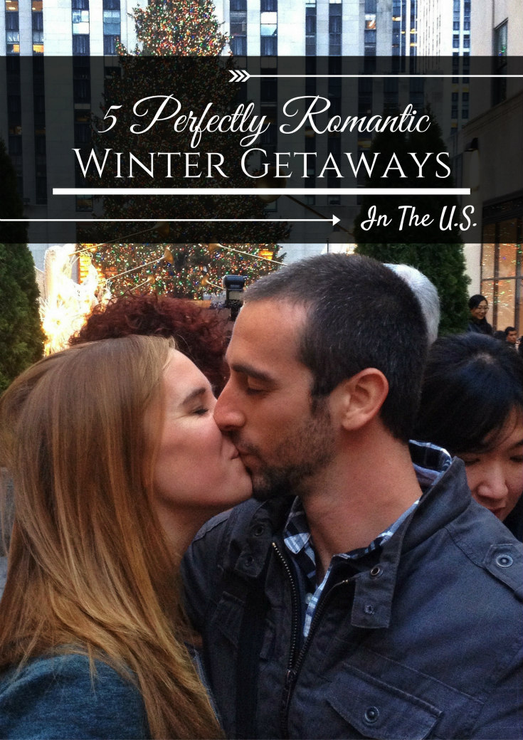 5-perfectly-romantic-winter-getaways-in-the-u-s-1