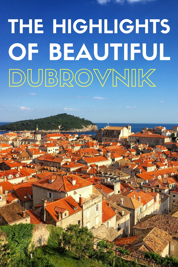 The Highlights of Dubrovnik Croatia